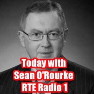 Today with Sean O'Rourke RTE Radio 1
