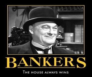 bankers always win